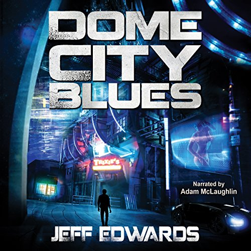 Dome City Blues audiobook cover art