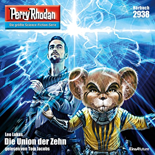 Die Union der Zehn     Perry Rhodan 2938              De :                                                                                                                                 Leo Lukas                               Lu par :                                                                                                                                 Tom Jacobs                      Durée : 3 h     Pas de notations     Global 0,0