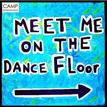MEET ME ON THE DANCE FLOOR