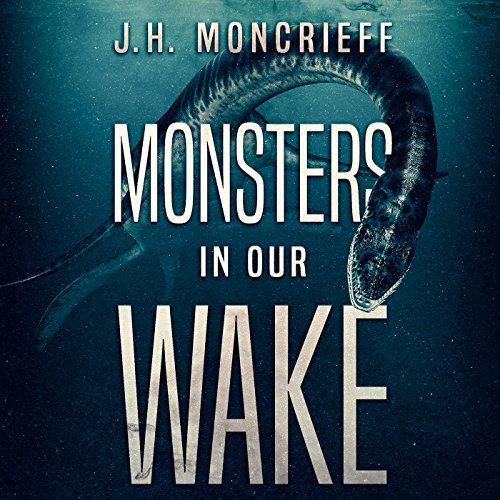 Monsters in Our Wake audiobook cover art