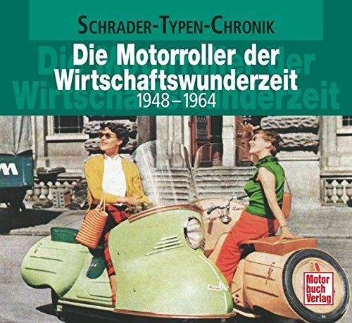 Die Motorroller der Wirtschaftswunderzeit (Schrader-Typen-Chronik)