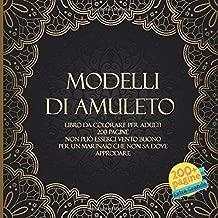 Modelli di amuleto Libro da colorare per adulti 200 pagine - Non può esserci vento buono per un marinaio che non sa dove approdare. (Mandala) (Italian Edition)