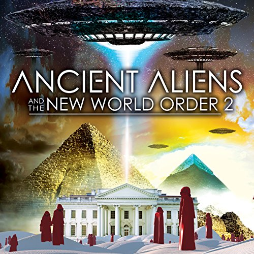 Ancient Aliens and the New World Order 2 audiobook cover art