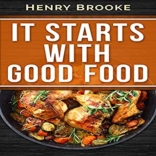 It Starts with Good Food Cookbook: Whole 30 Inspired Plan: Amazing Recipes for Food Lovers to Lose Weight and Reset Your Metabolism     Whole 30 Cookbook              By:                                                                                                                                 Henry Brooke                               Narrated by:                                                                                                                                 Patricia Santomasso                      Length: 37 mins     3 ratings     Overall 3.0