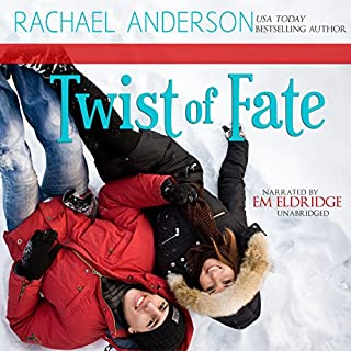 Twist of Fate     A Holiday Romance Novella              By:                                                                                                                                 Rachael Anderson                               Narrated by:                                                                                                                                 Em Eldridge                      Length: 2 hrs and 48 mins     59 ratings     Overall 4.4