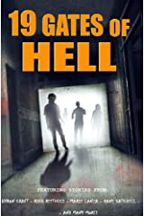 19 Gates of Hell: A Horror Anthology Kindle Edition