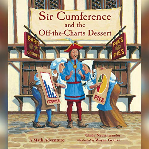 Sir Cumference and the Off-the-Charts Dessert cover art