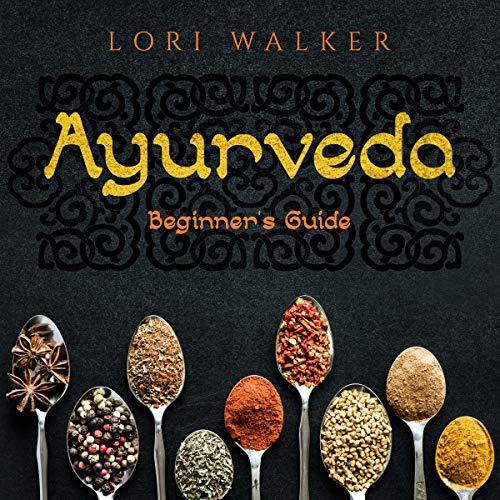Ayurveda - the Ultimate Beginner's Guide audiobook cover art
