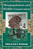 Metapopulations and Wildlife Conservation