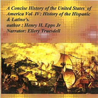 A Concise History of the United States of America, Vol. IV: History of American Hispanics & Latinos audiobook cover art