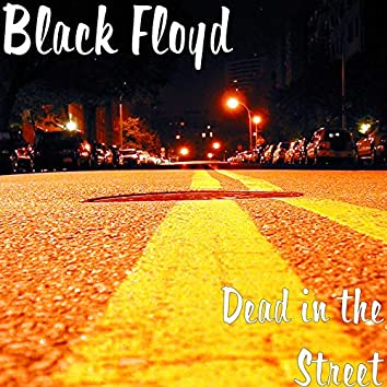 Dead in the Street