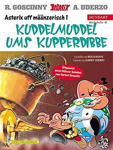 Asterix Mundart Mainzerisch I: Kuddelmuddel ums Kupperdibbe