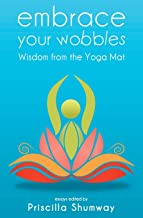Embrace Your Wobbles: Wisdom from the Yoga Mat