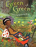 Green Green: A Community Gardening Story by Maria Lamba children's hardcover green book