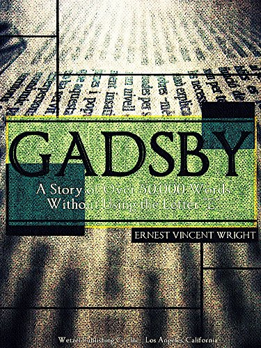 Gadsby: A Story of Over 50,000 Words Without Using the Letter \