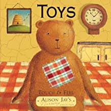 Touch and Feel Toys (Touch & Feel) by Alison Jay (Illustrator) (1-May-2010) Board book