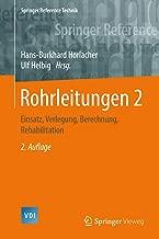 Rohrleitungen 2: Einsatz, Verlegung, Berechnung, Rehabilitation (Springer Reference Technik) (German Edition)