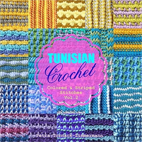 TUNISIAN Crochet Vol 2 Colored Striped Stitches TUNISIAN Crochet Stitches product image