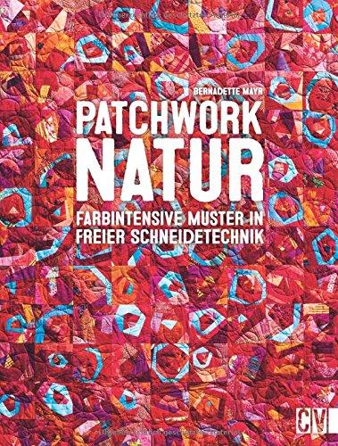 Patchwork Natur: Farbintensive Muster in freier Schneidetechnik