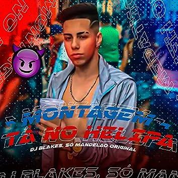 Montagem Tá no Helipa (feat. Mc Don Juan & Mc 2k)