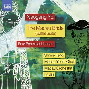 Xiaogang Ye: The Macau Bride Ballet Suite & 4 Poems of Lingnan