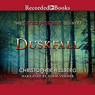 Duskfall     Chaos Queen, Book 1              By:                                                                                                                                 Christopher B. Husberg                               Narrated by:                                                                                                                                 Adam Verner                      Length: 17 hrs and 19 mins     53 ratings     Overall 4.4