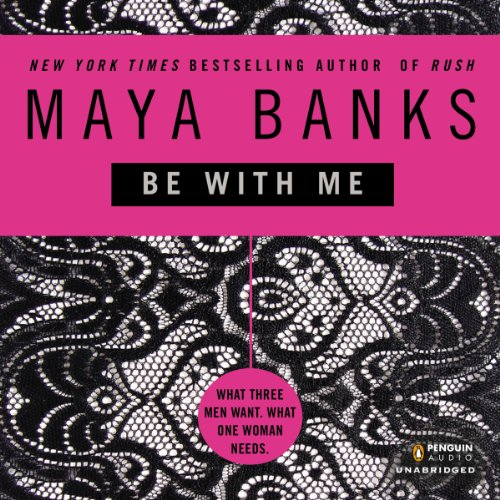 Be with Me Audiobook By Maya Banks cover art