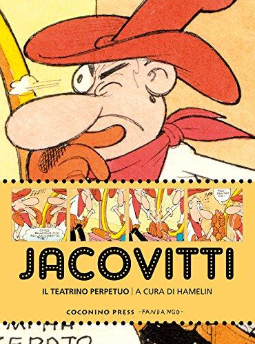 Jacovitti. Il teatrino perpetuo. Catalogo della mostra (Bologna, 25 novembre 2017-5 gennaio 2018). Ediz. a colori
