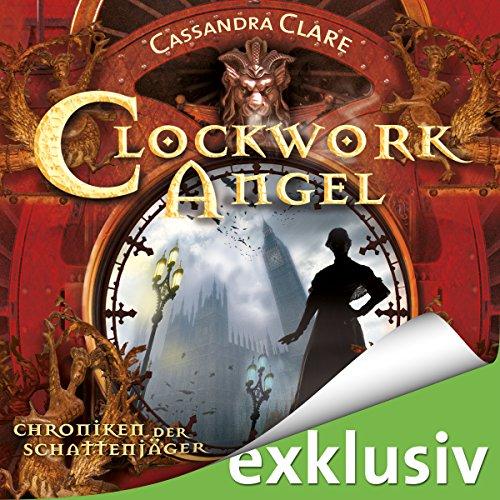 Clockwork Angel (Chroniken der Schattenjäger 1) Titelbild
