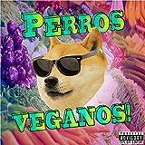 Perros Veganos (feat. Unxavi) [Explicit]