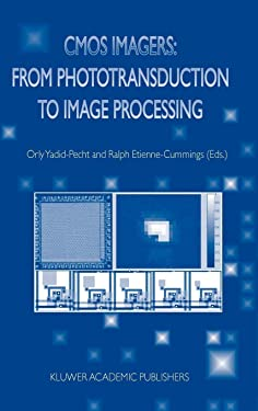 CMOS Imagers: From Phototransduction to Image Processing (Fundamental Theories of Physics)