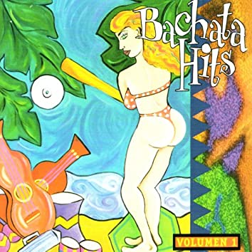 Bachata Hits Vol. 1