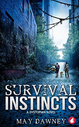 Survival Instincts: A Dystopian Novel