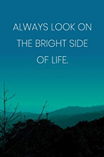 Inspirational Quote Notebook - 'Always Look On The Bright Side Of Life.' - Inspirational Journal to Write in - Inspiration...