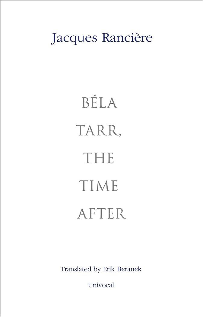 厚さまたね禁止Béla Tarr, the Time After (Univocal) (English Edition)