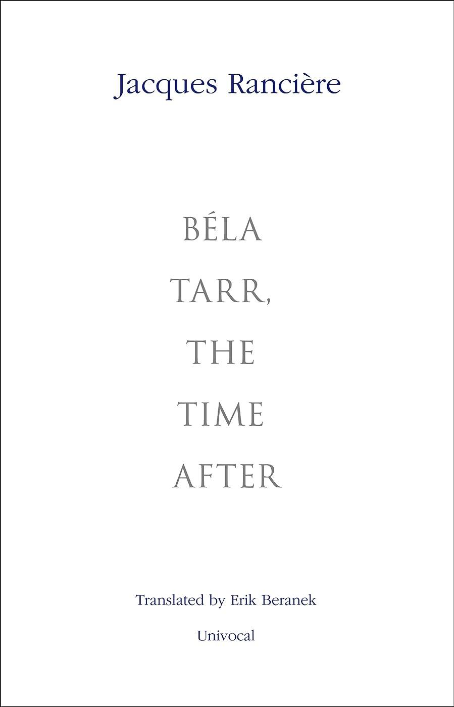 忠実に十代の若者たち終了しましたBéla Tarr, the Time After (Univocal) (English Edition)