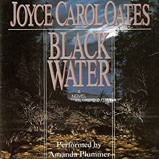 Black Water                   By:                                                                                                                                 Joyce Carol Oates                               Narrated by:                                                                                                                                 Amanda Plummer                      Length: 3 hrs and 7 mins     71 ratings     Overall 3.9