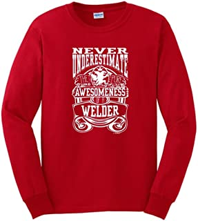 Never Underestimate Awesome Welder, Welding Long Sleeve T-Shirt