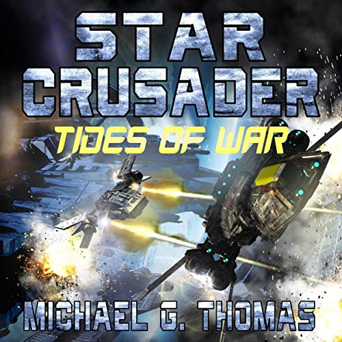 Tides of War: Star Crusader, Book 10