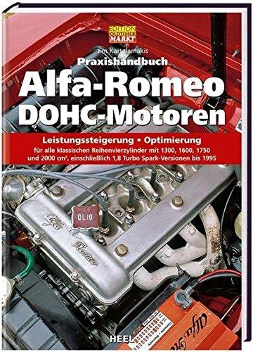 Praxishandbuch Alfa-Romeo DOHC-Motoren: Leistungssteigerung - Optimierung (Edition Oldtimer Markt)
