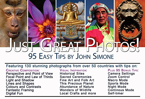 Just Great Photos: 95 Easy Tips by John Simone (English Edition)