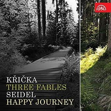 Křička: Three Fables - Seidel: Happy Journey