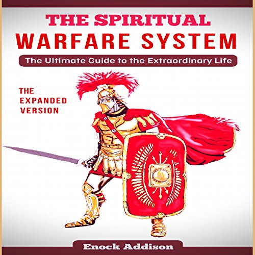 The Spiritual Warfare System (The Expanded Version) audiobook cover art