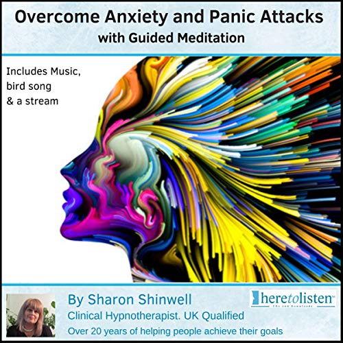 Overcome Anxiety and Panic Attacks with Guided Meditation audiobook cover art