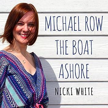Michael Row the Boat Ashore