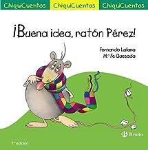 ¡Buena idea, ratón Pérez! (Castellano - A PARTIR DE 3 AÑOS - CUENTOS - ChiquiCuentos)