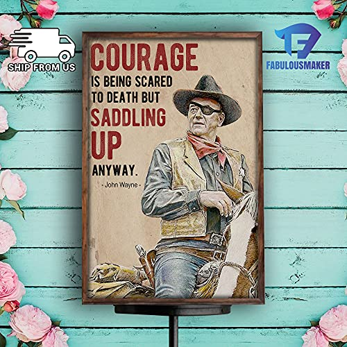 Courage Is Being Scared To Death Poster John Lovers Wayne Fan Movie Poster Cowboy Movie Poster Home Decor