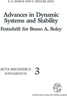 Advances in Dynamic Systems and Stability: Festschrift for Bruno A. Boley