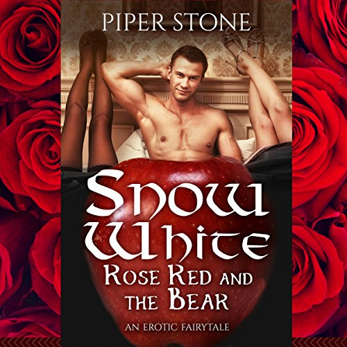 Snow White & Rose Red - and the Bear, of Course: An Erotic Fairy Tale audiobook cover art