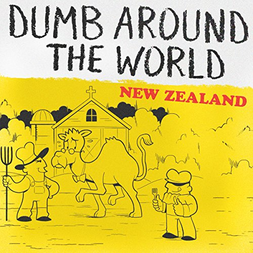 Dumb Around the World: New Zealand audiobook cover art